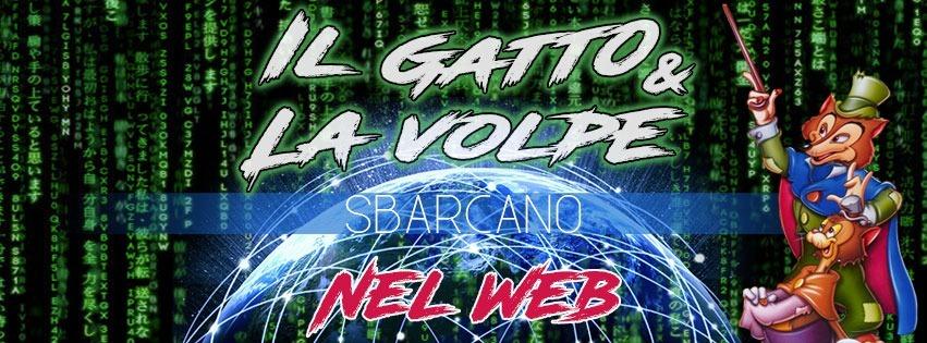 IL GATTO E LA VOLPE NEL WEB